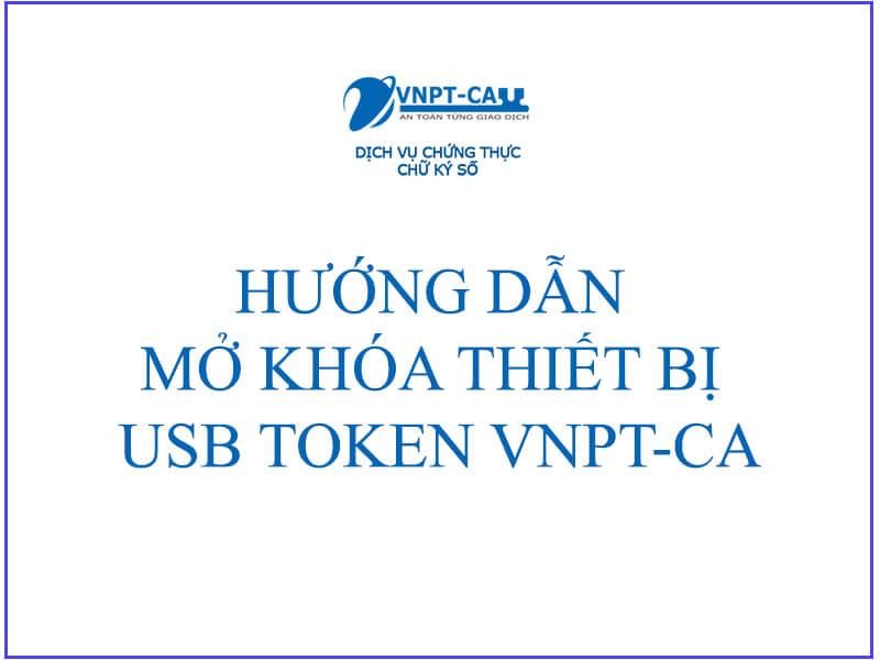 hướng dẫn mở khóa usb token vnpt