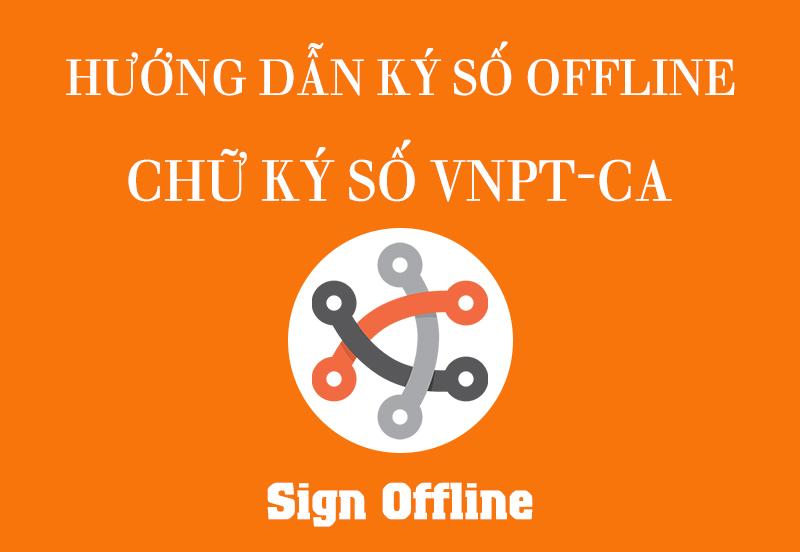 huong dan ky so sign offline chu ky so vnpt ca 1