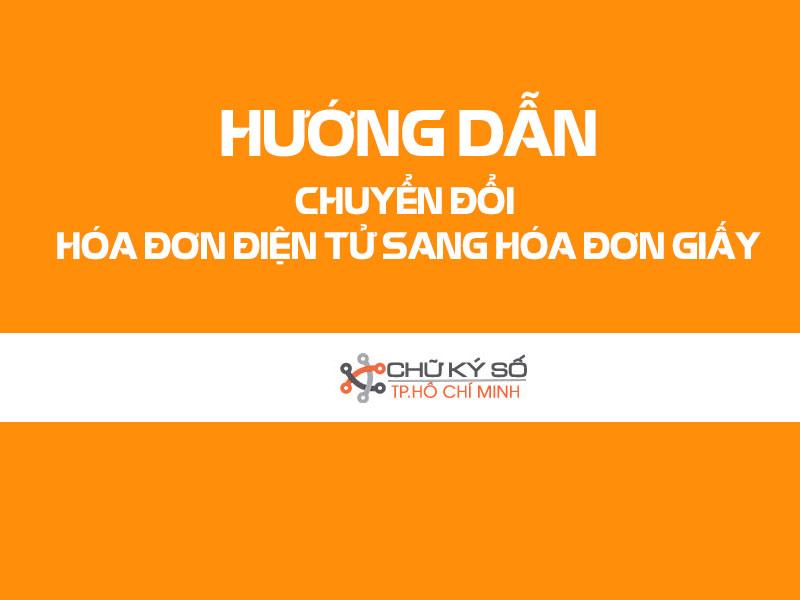 chuyen hoa don dien tu sang hoa don giay 0