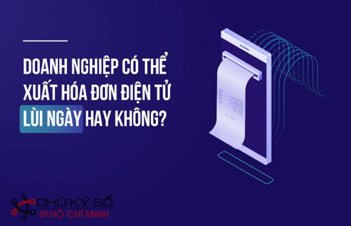 Hoa-don-dien-tu-co-xuat-lui-ngay-duoc-khong-1
