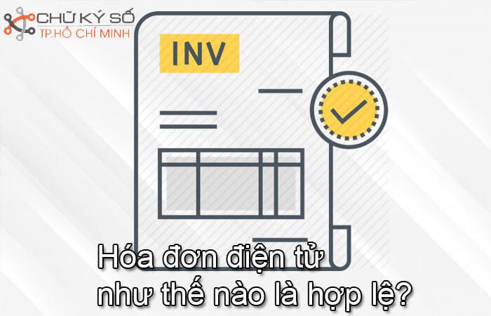 Hoa-don-dien-tu-nhu-the-nao-la-hop-le-1