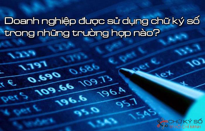Doanh-nghiep-duoc-su-dung-chu-ky-so-trong-nhung-truong-hop-nao-1