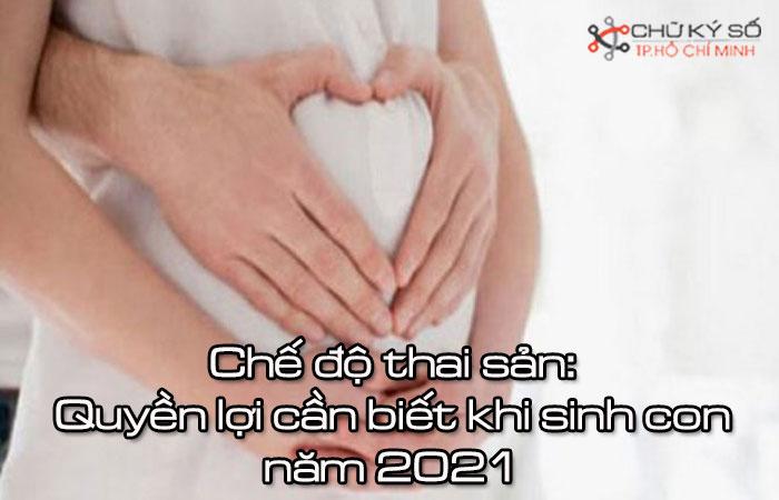 Che-do-thai-san-quyen-loi-can-biet-khi-sinh-con-nam-2021-1