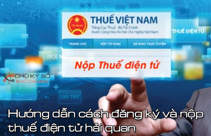 huong-dan-cach-dang-ky-va-nop-thue-dien-tu-hai-quan-1
