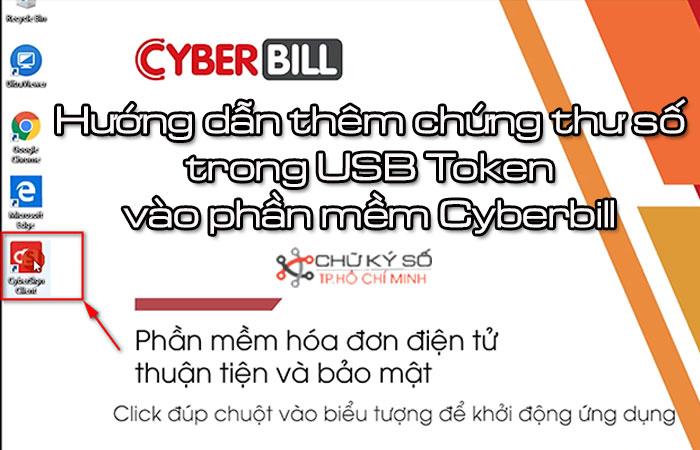 Huong-dan-them-chung-thu-so-trong-usb-token-vao-phan-mem-cyberbill-1