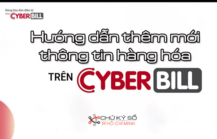 Huong-dan-them-moi-thong-tin-hang-hoa-tren-cyberbill-1