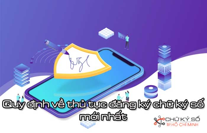 Quy-dinh-ve-thu-tuc-dang-ky-chu-ky-so-moi-nhat-1