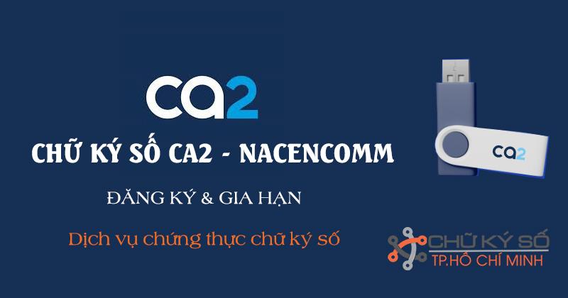 Chữ ký số Ca2 - Nacencomm